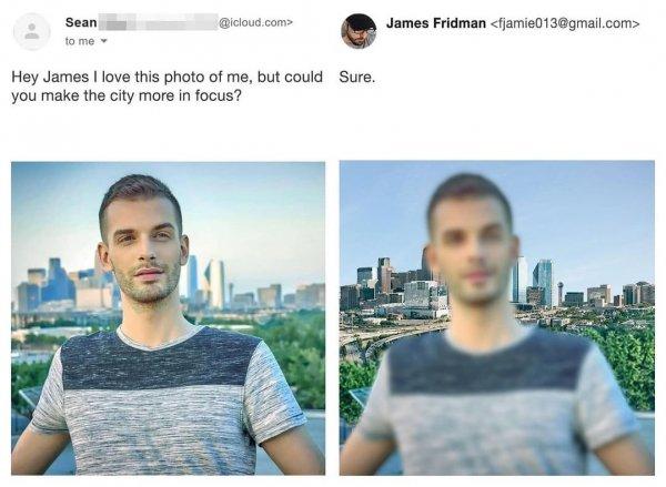 Хей, Джеймс, мне нравится это моё фото, но не мог бы ты сделать так, чтобы город был виден чётче?
